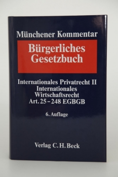 Münchener Kommentar BGB 6. Auflage 2015 Band 11 Internationales Privatrecht IPR II IntWR Art. 25-248 EGBGB